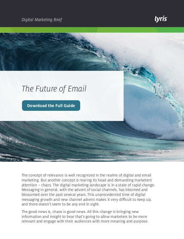 Digital Marketing Brief  The Future of Email Download the Full Guide  The concept of relevance is well recognized in the r...
