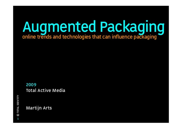 Augmented Packaging                    online trends and technologies that can influence packaging                        ...