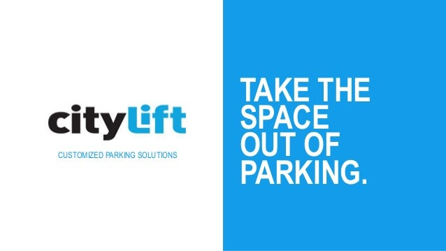 CUSTOMIZED PARKING SOLUTIONS TAKE THE SPACE OUT OF PARKING.