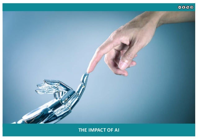 The Initial Impact of AI There are great expectations around AI. Initial advances from machine learning and pattern recogn...