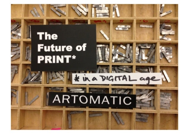 Future of print (in a digital age) - ARTOMATIC