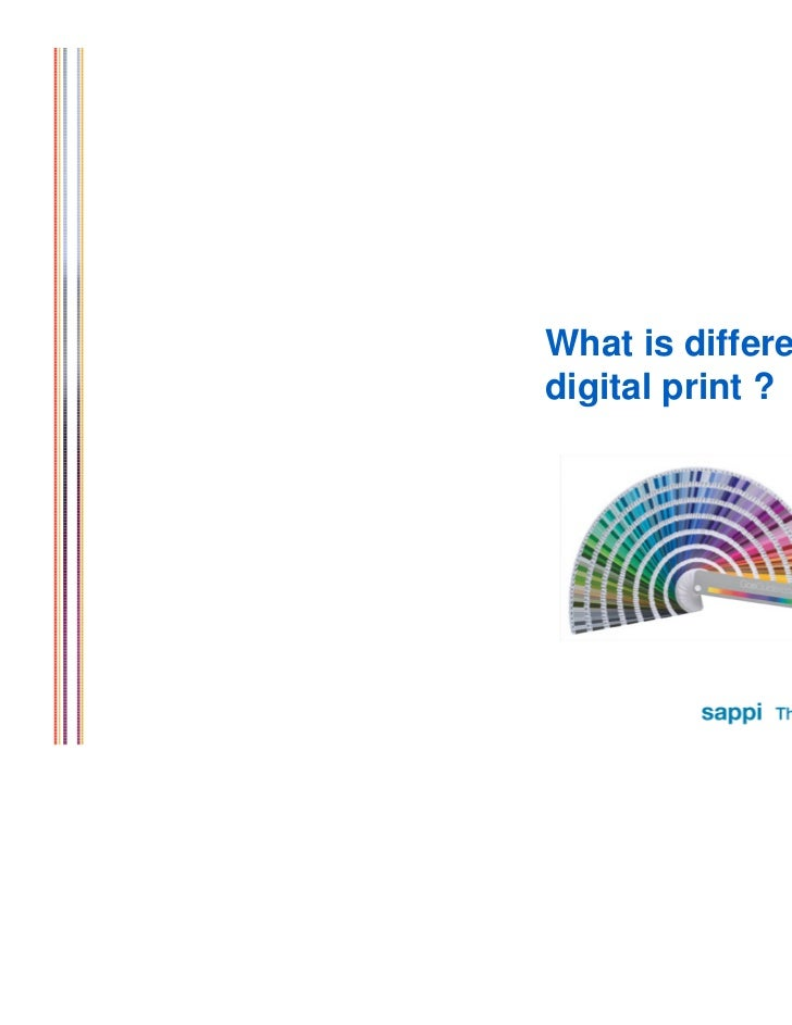 What is different indigital print ?