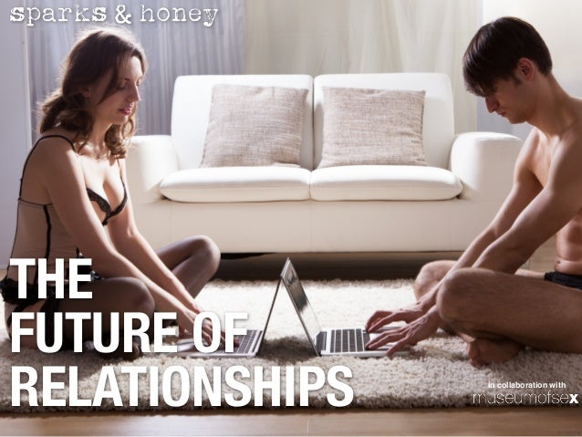 THE  FUTURE OF RELATIONSHIPS in collaboration with