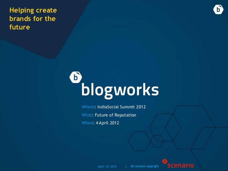 Helping createbrands for thefuture                 Where: IndiaSocial Summit 2012                 What: Future of Reputati...