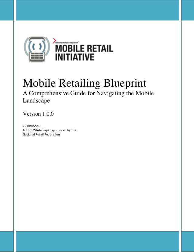 Mobile Retailing Blueprint Verbatim reproduction and distribution of this document is permitted in any medium, provided th...