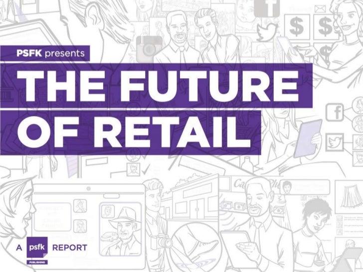 FUTURE OF RETAILReinvention & Revolution: Retail On    Demand & The New Brand            Champions