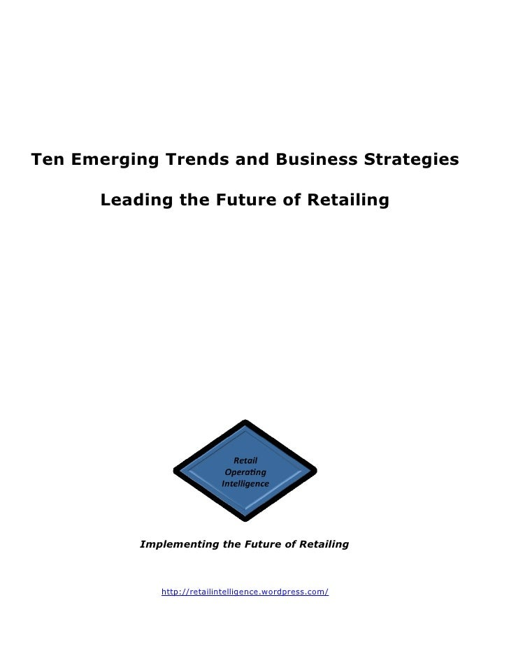 emerging trends in retailing industry The consumer sector in 2030: trends and the consumer sector in 2030: trends and questions to consider be on top in 2030 must study emerging trends and begin.