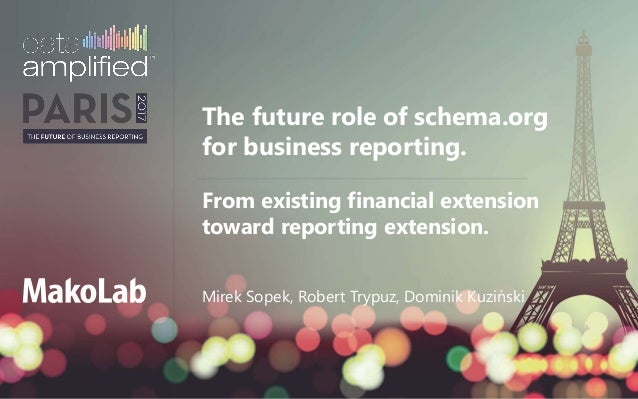 Mirek Sopek, Robert Trypuz, Dominik Kuziński The future role of schema.org for business reporting. From existing financial...