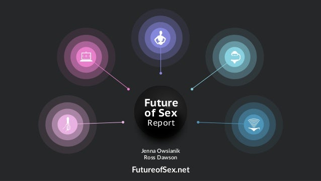 Future of Sex Report FutureofSex.net Jenna Owsianik Ross Dawson