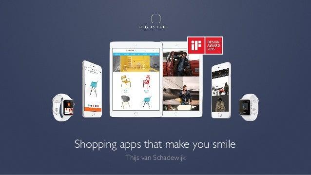 Shopping apps that make you smile Thijs van Schadewijk