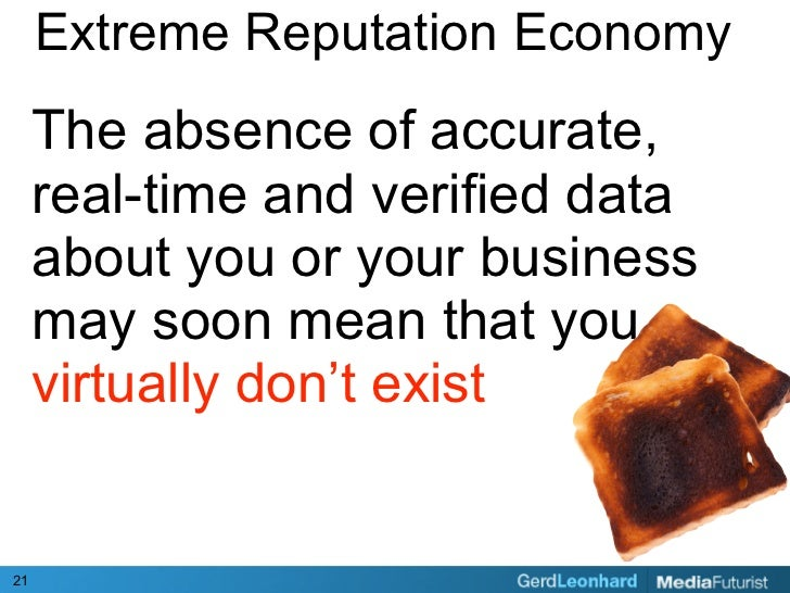 Extreme Reputation Economy      The absence of accurate,      real-time and verified data      about you or your business ...