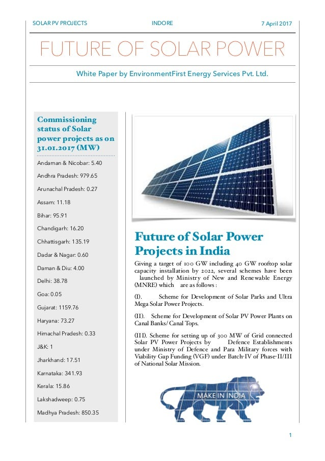 SOLAR PV PROJECTS INDORE 7 April 2017 Future of Solar Power Projects in India Giving a target of 100 GW including 40 GW ro...