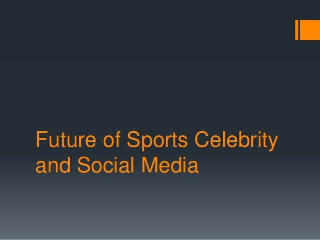 Future of Sports Celebrity and Social Media