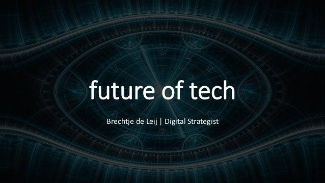 future of tech Brechtje de Leij | Digital Strategist