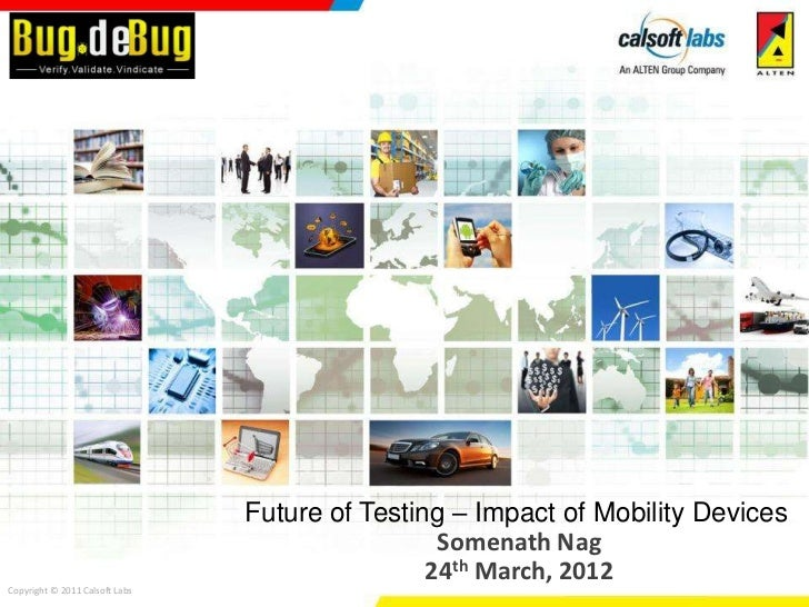 Future of Testing – Impact of Mobility Devices                                                 Somenath Nag               ...