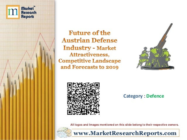 www.MarketResearchReports.com Category : Defence All logos and Images mentioned on this slide belong to their respective o...