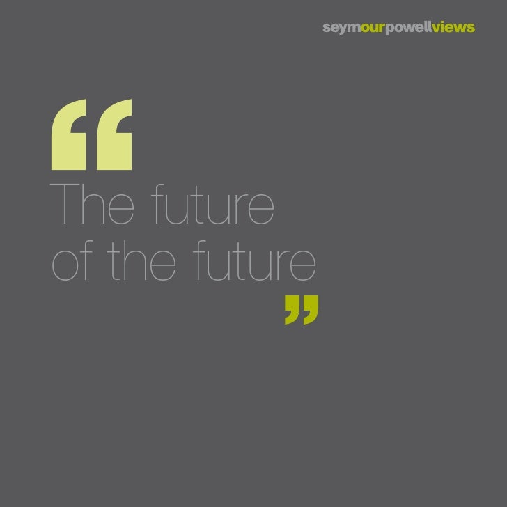 The futureof the future