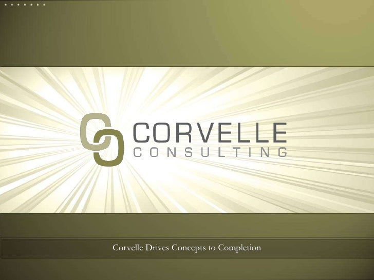 Corvelle Drives Concepts to Completion<br />