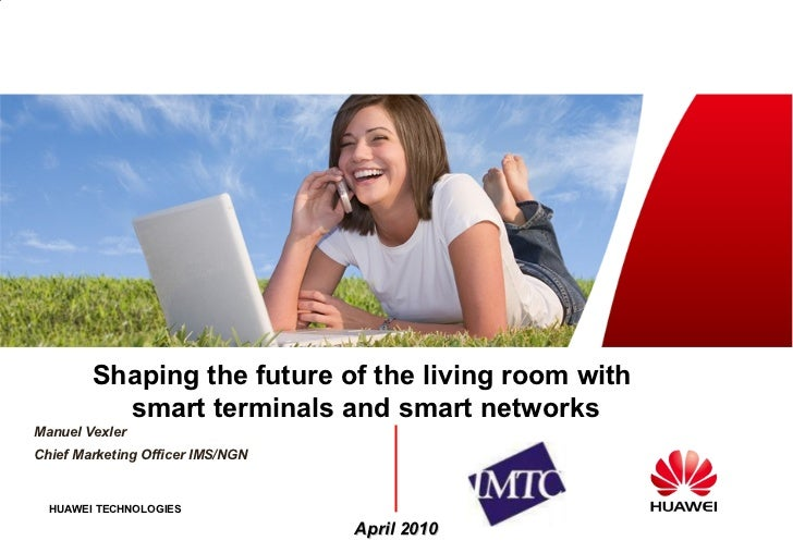 Shaping the future of the living room with  smart terminals and smart networks Manuel Vexler Chief Marketing Officer IMS/N...