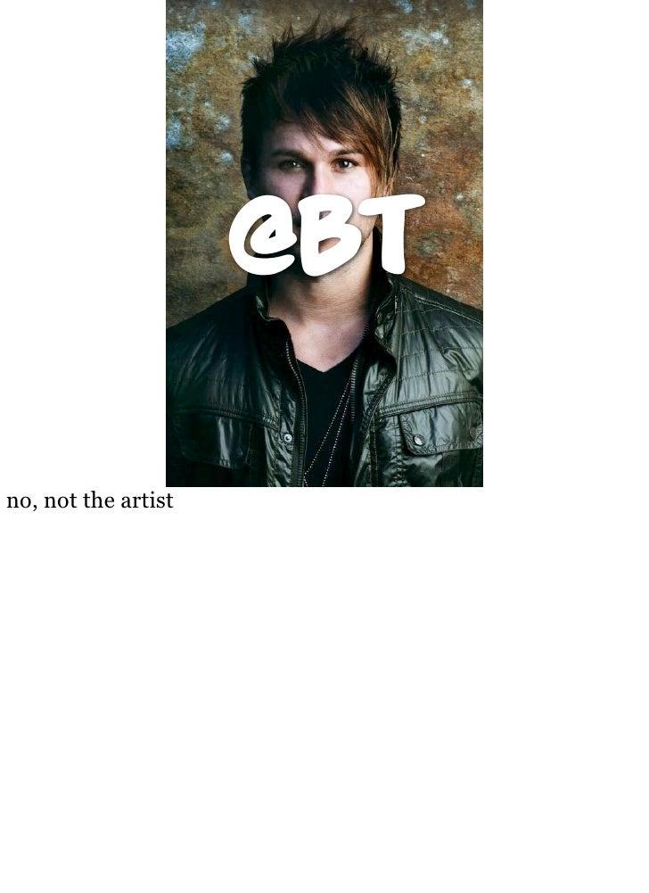 @BT  no, not the artist
