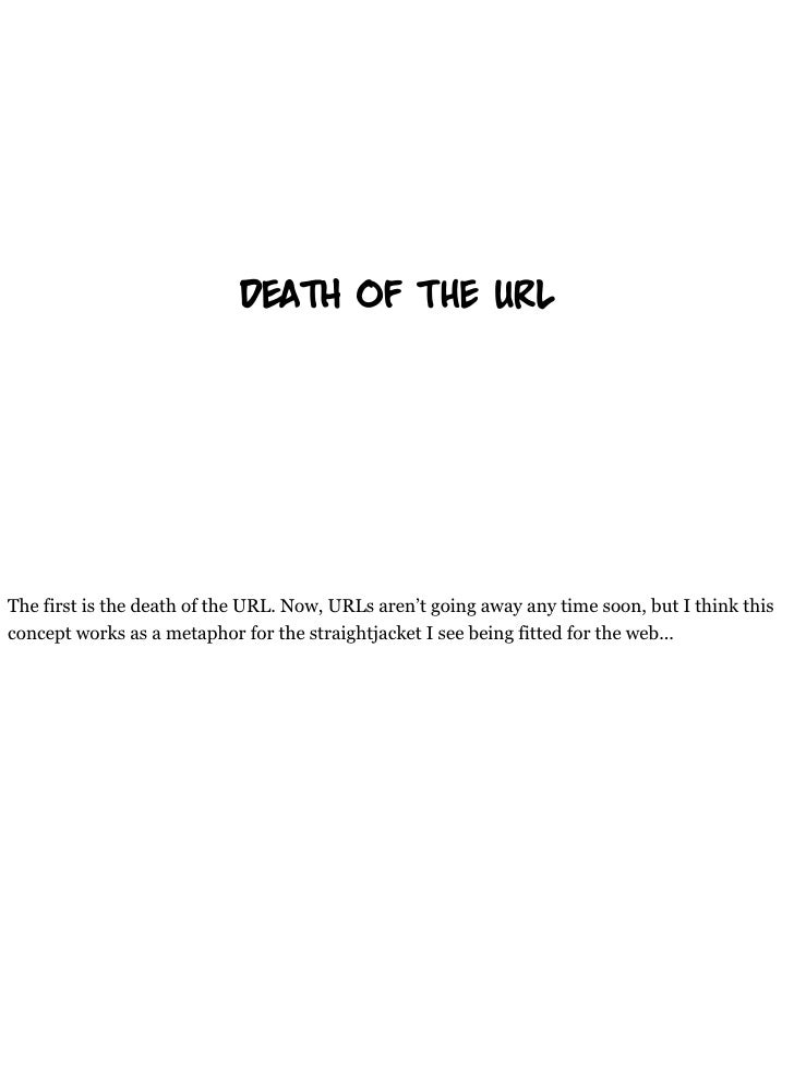 d      th of t                 url     The first is the death of the URL. Now, URLs aren't going away any time soon, but I...