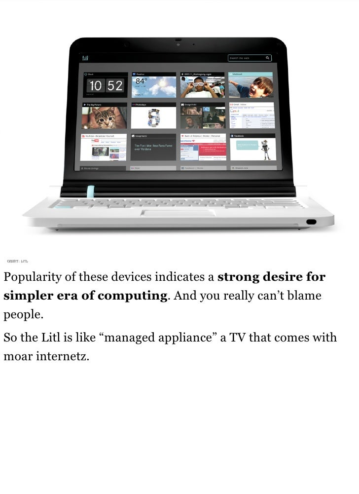 credit: litl    Popularity of these devices indicates a strong desire for simpler era of computing. And you really can't b...