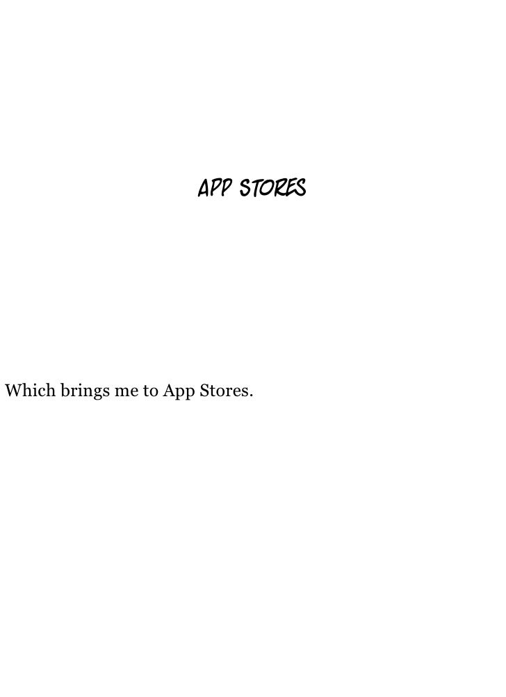 a    s r     Which brings me to App Stores.