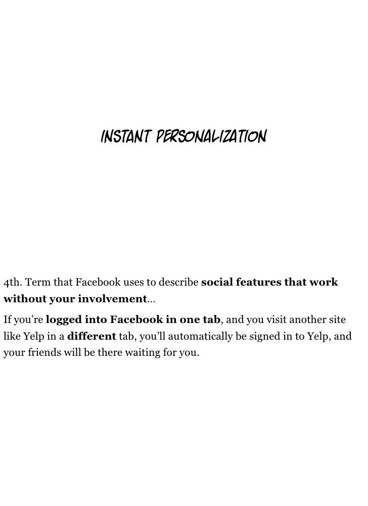 instant p so                  tion     4th. Term that Facebook uses to describe social features that work without your inv...