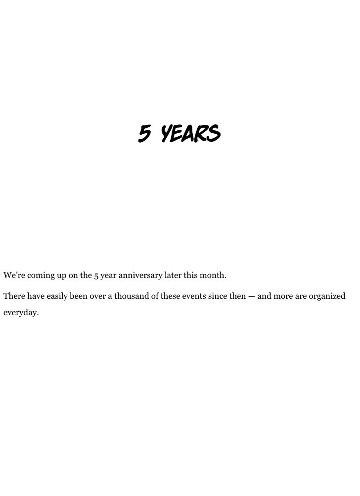 5           a     We're coming up on the 5 year anniversary later this month.  There have easily been over a thousand of t...