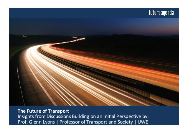 The  Future  of  Transport       Insights  from  Discussions  Building  on  an  Ini4al  Perspec...