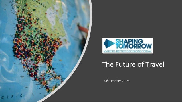 The Future of Travel 24th October 2019