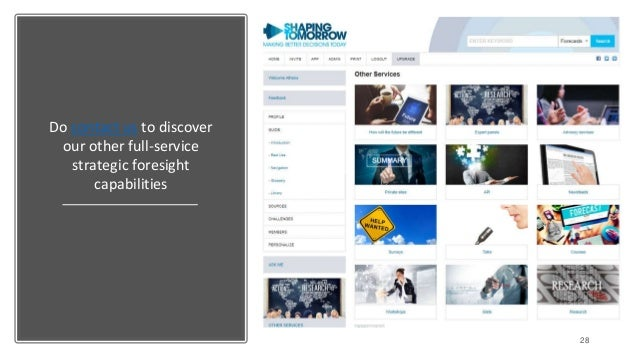 Do contact us to discover our other full-service strategic foresight capabilities 28