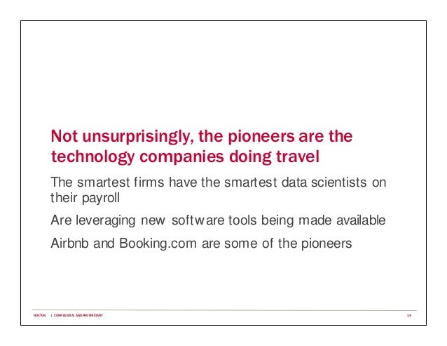 Not unsurprisingly, the pioneers are the technology companies doing travel The smartest firms have the smartest data scien...