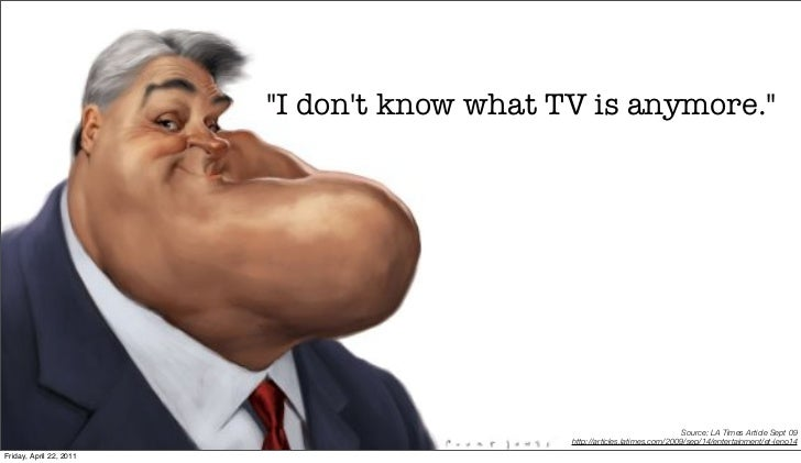 """""""I dont know what TV is anymore.""""                                                                             Source: LA T..."""