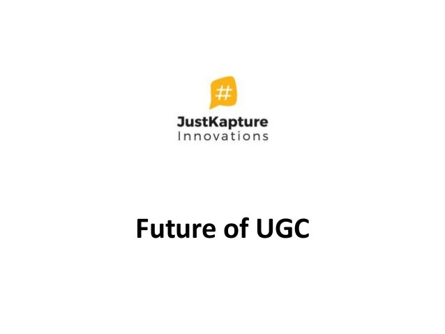 Future of UGC