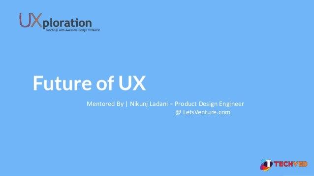 Mentored By | Nikunj Ladani – Product Design Engineer @ LetsVenture.com