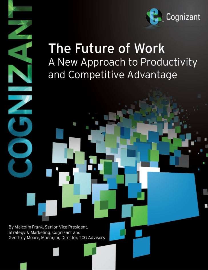 The Future of Work                        A New Approach to Productivity                        and Competitive AdvantageB...