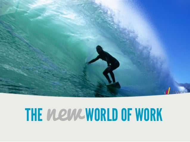 THE newWORLD OF WORK