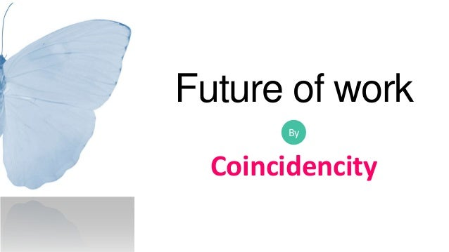 Future of work Coincidencity By