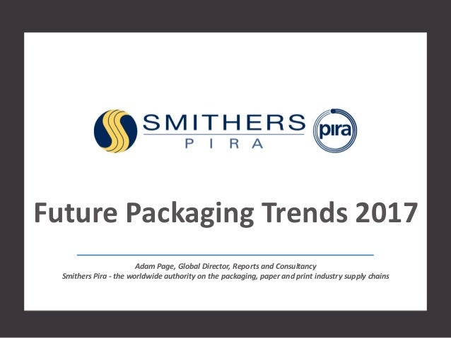 Adam Page, Global Director, Reports and Consultancy Smithers Pira - the worldwide authority on the packaging, paper and pr...