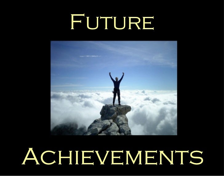 Future Achievements