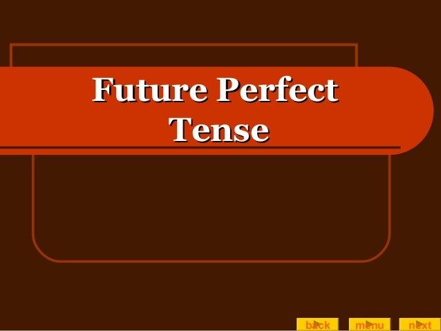 Future PerfectFuture Perfect TenseTense back menu next