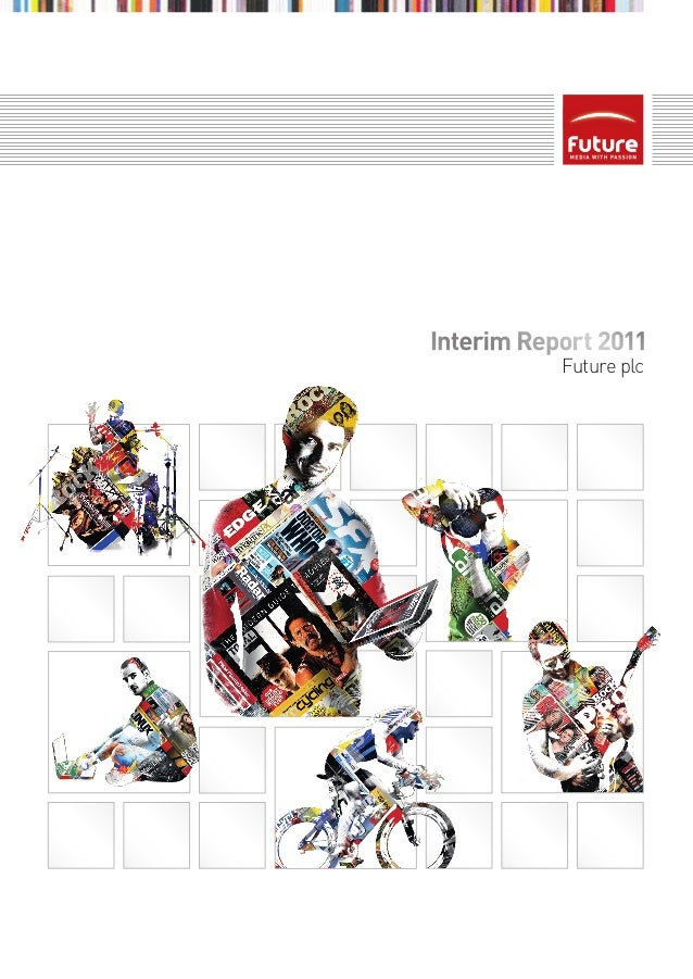 Interim Report 2011           Future plc
