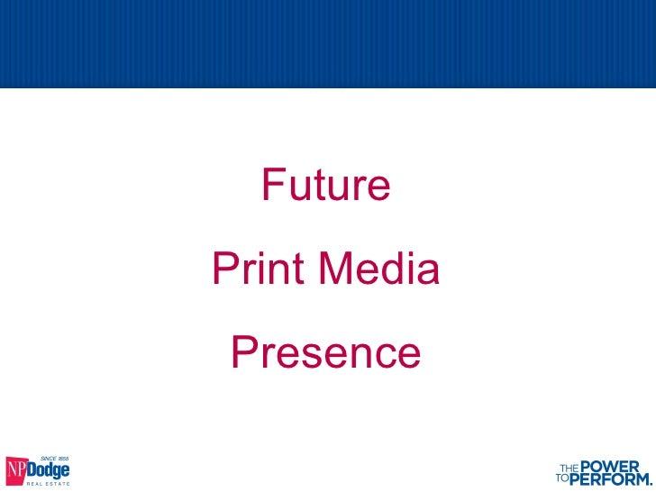 Future Print Media Presence