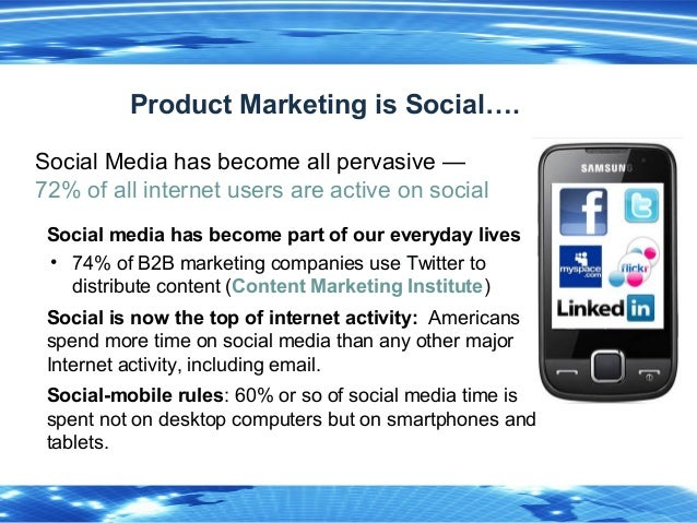 5 Social Media has become all pervasive — 72% of all internet users are active on social Social media has become part of o...