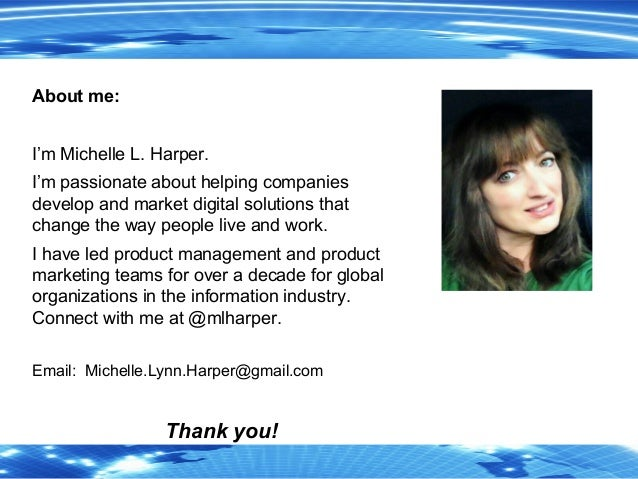 9 About me: I'm Michelle L. Harper. I'm passionate about helping companies develop and market digital solutions that chang...