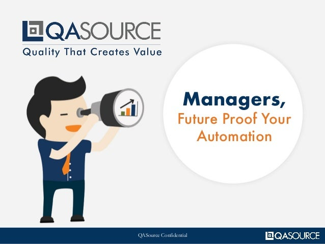 QASource Confidential Managers, Future Proof Your Automation