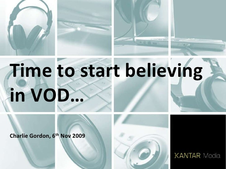 Time to start believing in VOD…Charlie Gordon, 6th Nov 2009<br />