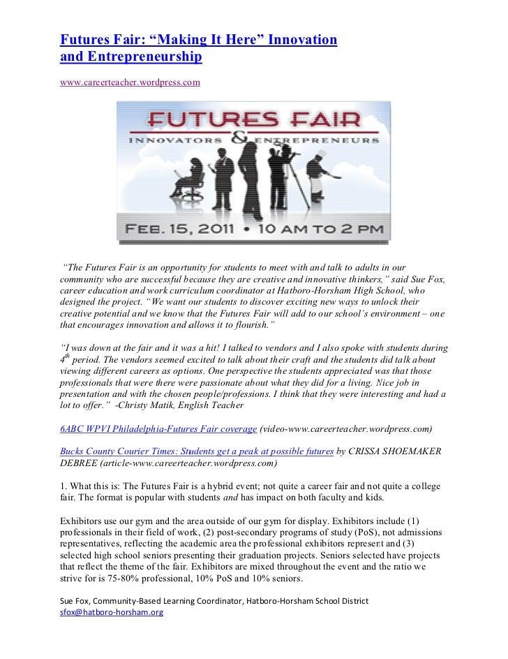 "Futures Fair: ""Making It Here"" Innovationand Entrepreneurshipwww.careerteacher.wordpress.com ""The Futures Fair is an oppor..."