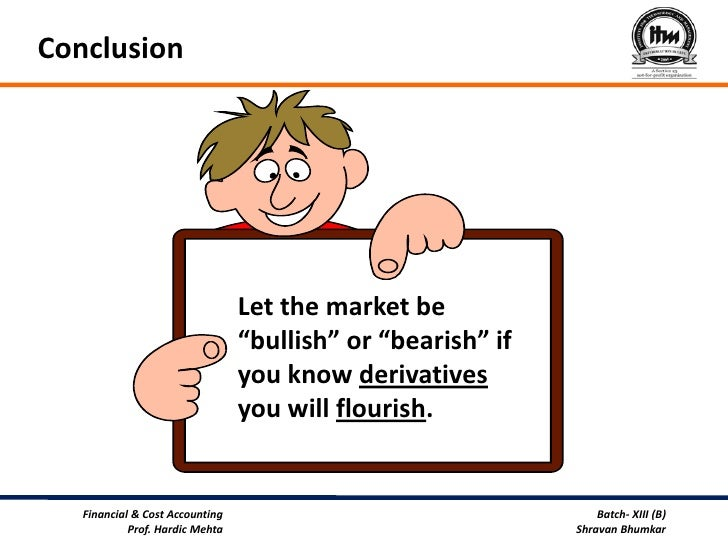 """derivatives forwards Place through a forward or futures market this market is the """"derivatives market"""", and the prices of this market would be driven by the spot market price of wheat which is the """"underlying"""" the term """"contracts"""" is often applied to denote the specific traded."""